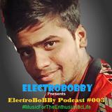 ElectroBoBBy Podcast #003