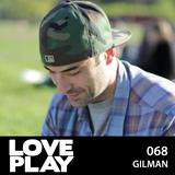Love.Play Podcast Ft. Gilman