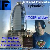 #TGIFroiday (Episode 9)