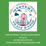 The Mystery Train Radio Show - 08/04/18