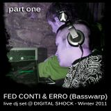 Fed Conti & Erro (Basswarp) - Live Dj Set @ Digital Shock (Part I)