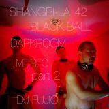 """Shangri-la 42 BLACK BALL """"Dark room"""" Live REC part 2"""