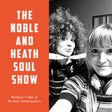 The Noble & Heath Soul Show  - 15.01.18