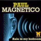 rain in my bedroom'Paul magnetico mixtape