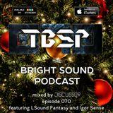 Discussor - The Bright Sound Podcast 070 (feat. LSound Fantasy and Igor Sense)