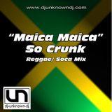 Maica Maica So Crunk   Reggae/ Soca Mix