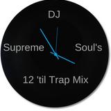 DJ Supreme Soul's 12 'til Trap Mix