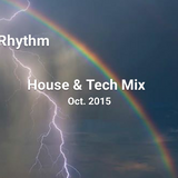 Rhythm- Oct 2015 House & Tech Mix