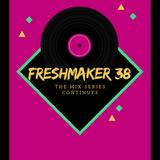 Freshmaker 38