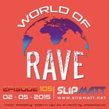 Slipmatt - World Of Rave #105