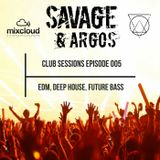 Savage And Argos Club Session  Episode 005