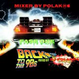 BACK TO THE 90S MIXER BY DJ POLAK-FASE ONE.