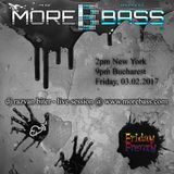 Live Session @ More Bass: Friday Frenzy 03.02.2017