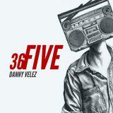 Danny Velez - 36FIVE #25 - Mondays Don't Suck, Your Job Does