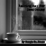 Raining day for Deep House