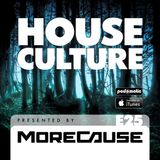 House Culture Presented by MoreCause E25