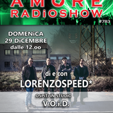 LORENZOSPEED* presents THE SOUNDAY AMORE RADiO SHOW Domenica 29 Dicembre 2019 with V.O.i.D. and more