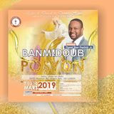 BANM YO DOUB PÒSYON- 2-4 (Orateur : Pasteur Daniel JEAN BAPTISTE Jr)
