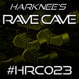 Harknee's Rave Cave #HRC023