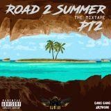Road 2 Summer PT2