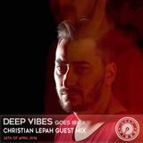 Deep Vibes - Guest Christian Lepah - 24.04.2016