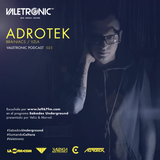 Valetronic Podcast 025 // Adrotek
