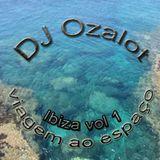 ozalot - Ibiza - viagem ao espaço - vol1