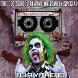 Dj RIVITHEAD THE OLD SCHOOL REWIND HALLOWEEN SPECIAL 2019
