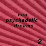 Neo Psychedelic Dreams 2