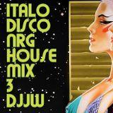 ITALO DISCO NRG HOUSEMIX by DJJW Vol 3