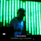 Stas Drive - Opening 2013 Live Mix