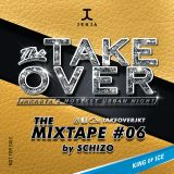 Take Over The Mixtape #06 by SCHIZO