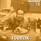 ONCEAMONTH 76 by FOODZIK