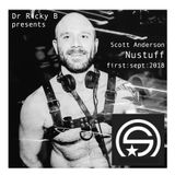Dr Ricky B presents. Scott Anderson - nustuff mixup + vol two 01 09 18