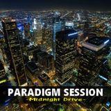 PARADIGM SESSION   - Midnight Drive -