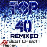 TOP 40 REMIXED - BEST OF 2017