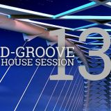 D-Groove House Session #13