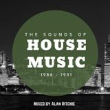 The Sounds of House Music 1986 - 1991