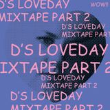 D's LoveDay Mixtape Pt.2