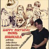 Happy Birthday ~ Mike Shuhada