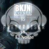 Partyraiser vs. F. Noize - BKJN vs. Partyraiser V.I.P.