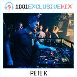 Pete K - 1001Tracklists Exclusive Mix