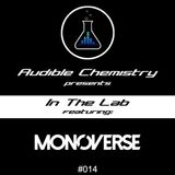 In The Lab: Episode 014 ft. Monoverse
