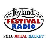 Full Metal Racket 15th June 2017 Leyland Festival Radio Special