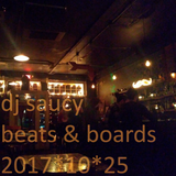 Beats & Boards 2017*10*25 @ There Be Monsters