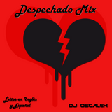 DJ Oscalex - Despechado Mix (Baladas en Inglés y Español)