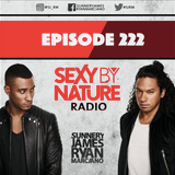 SEXY BY NATURE RADIO 222 -- BY SUNNERY JAMES & RYAN MARCIANO