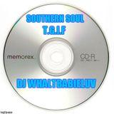 Southern Soul / Soul Blues / R&B Mix 2016 - T.G.I.F. (Dj Whaltbabieluv)