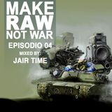 Make Raw, Not War Episode-04