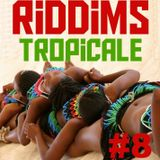Riddims Tropicale #8